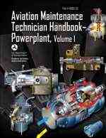 Aviation Maintenance Technician Handbook-Powerplant - Volume 1